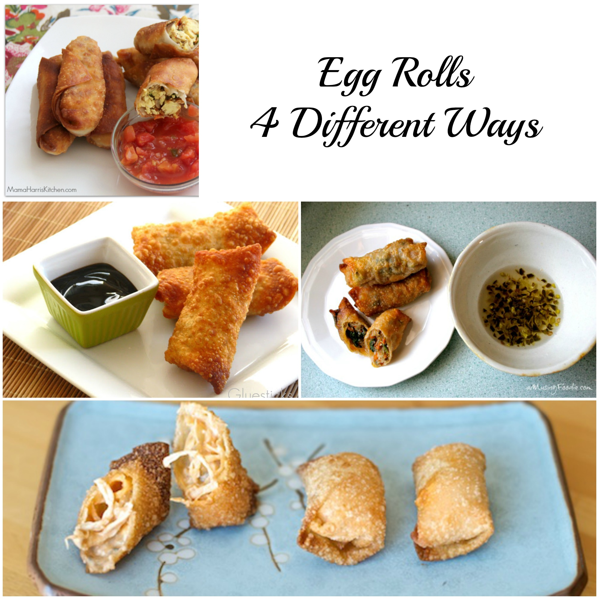 Egg Rolls 4 Different Ways