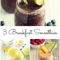 3 Deliciously Fruity Smoothies for Breakfast #SoFab