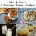 What's for dessert? Here are 4 delicious dessert recipes. #SoFab