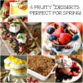 6 Fresh Fruity Desserts that are Perfect for Spring! #SoFab