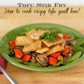 Tofu Stir Fry Recipe + How to Cook Crispy Tofu You'll Love #SoFab