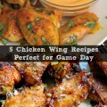5 chicken wing recipes perfect for game day