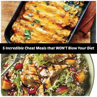 5 Incredible Cheat Meals That Won't Blow Your Diet