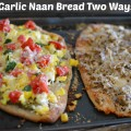 Garlic Naan Bread Two Ways