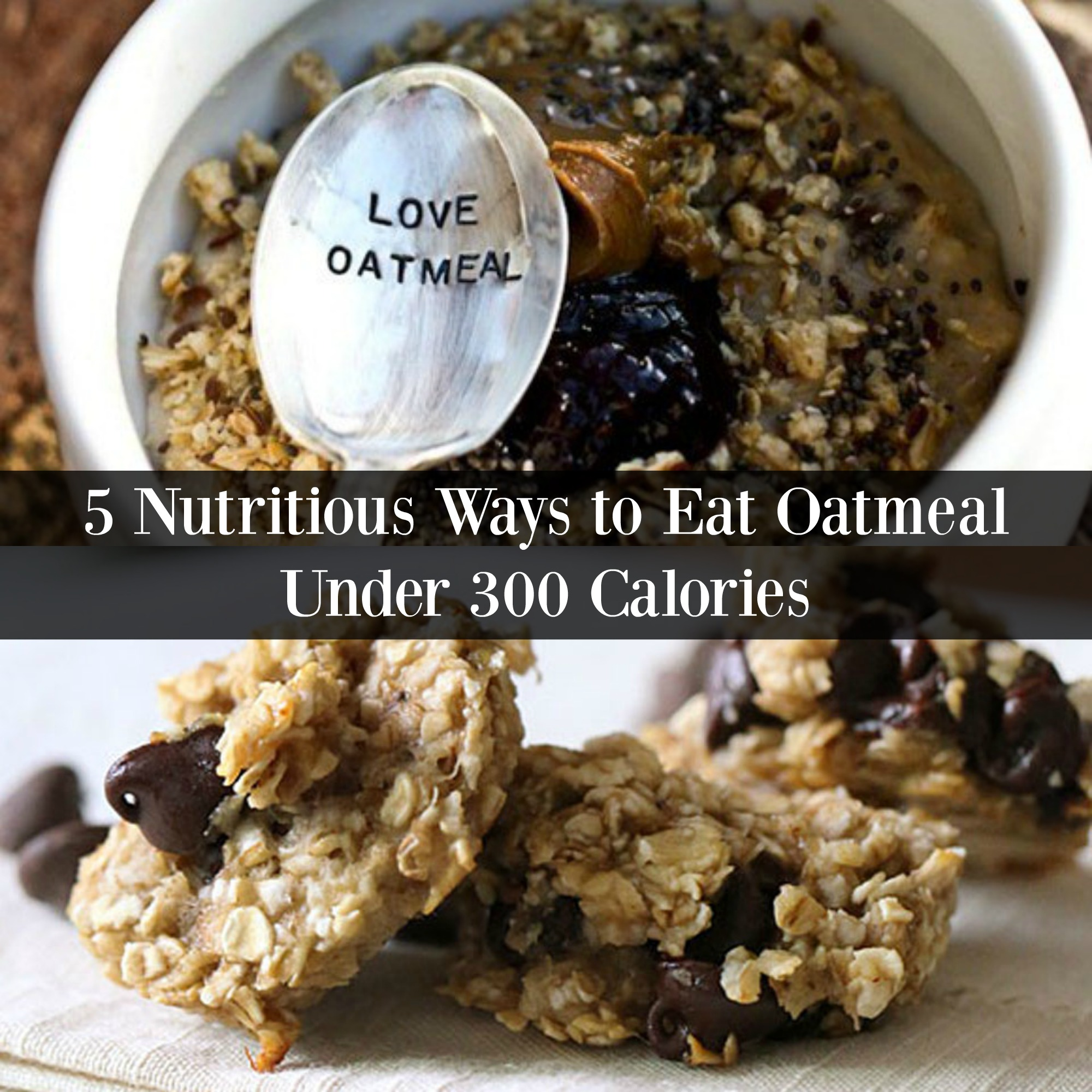 5 Nutritious Ways to Eat Oatmeal Under 300 Calories