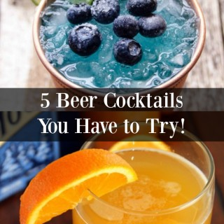 The 5 Best Beer Cocktails You'll Ever Love