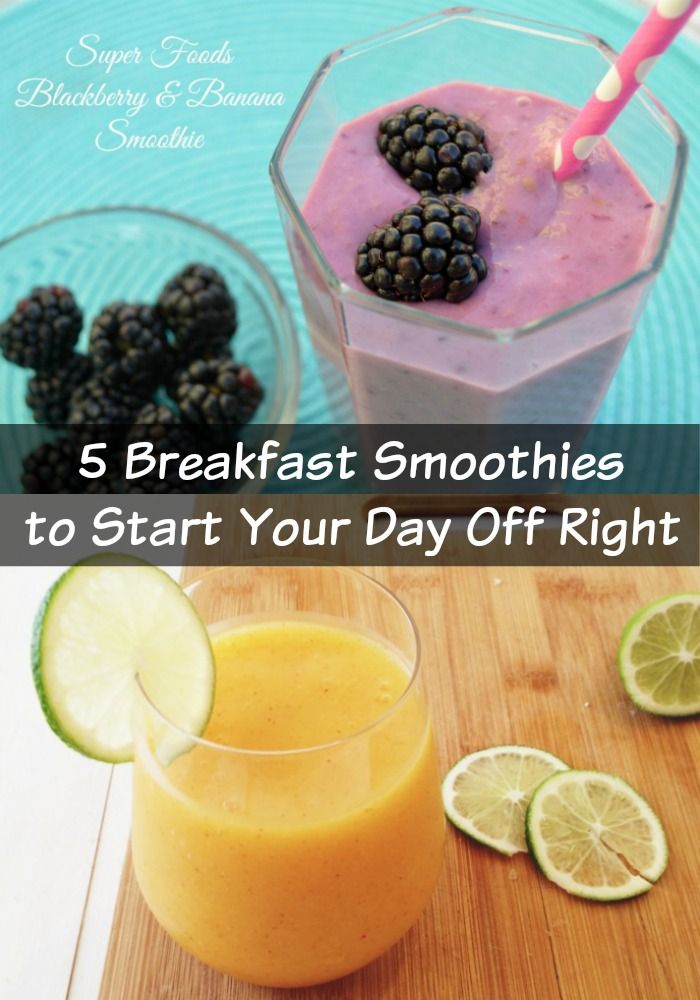 5 Breakfast Smoothies to Start Your Day Off Right