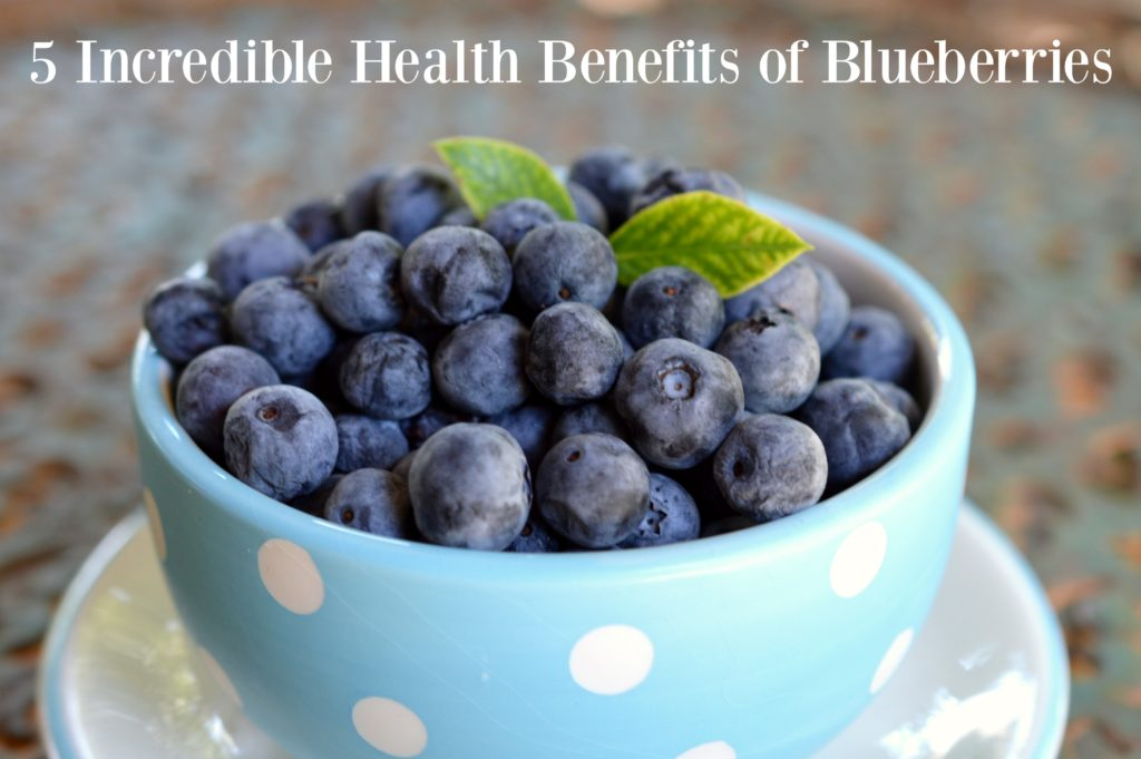 5 Incredible Health Benefits of Blueberries