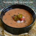 Vegetarian Chili Con Queso Dip