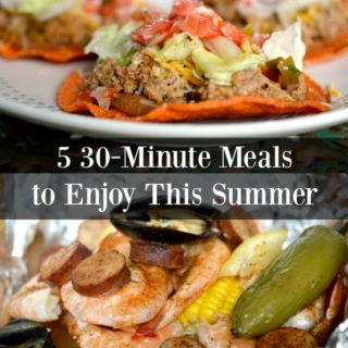 Five 30 Minute Meals to Simplify Your Summer