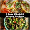 5 Easy Whole30 Dinner Recipes
