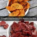 5 Veggie Chip Recipes You Need to Try Now