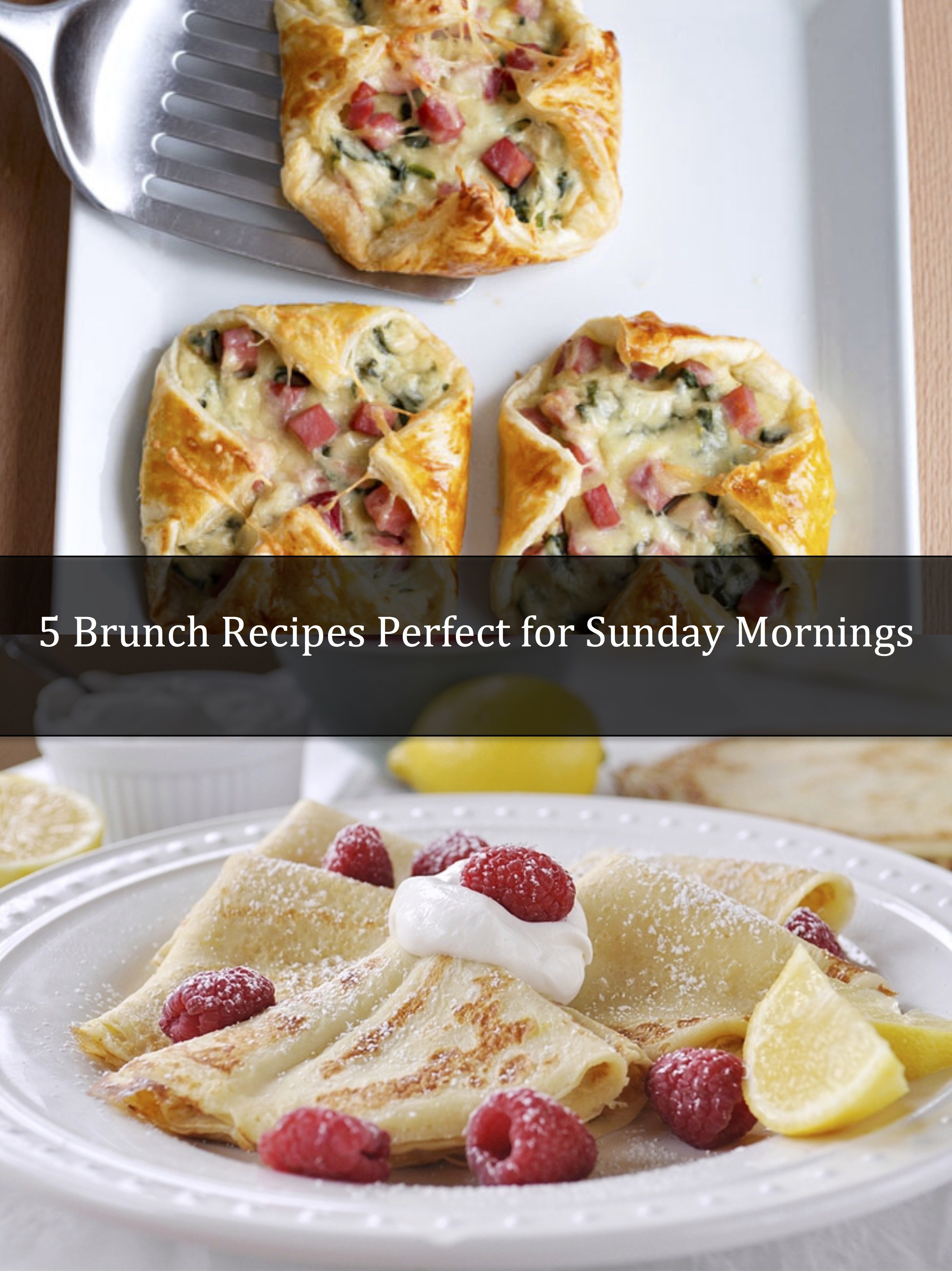 5 Brunch Recipes Perfect for Sunday Mornings